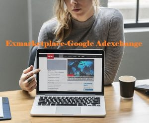 Exmarketplace Review | A Genuine Google Ad Exchange for Publishers
